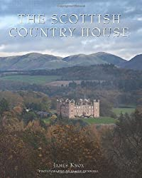 The Scottish Country House by James Knox (2012-11-01)