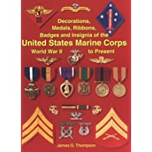 Decorations, Medals, Badges and Insignia of the United States Marine Corps: World War II to Present