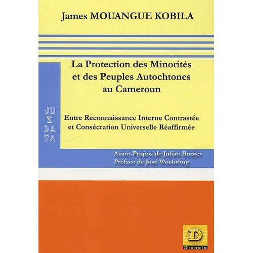 La Protection des Minorités et des Peuples Autochtones au Cameroun : Entre Reconnaissance Interne Contrastée et Consécration Universelle Réaffirmée