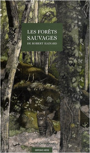 Les forêts sauvages par Robert Hainard