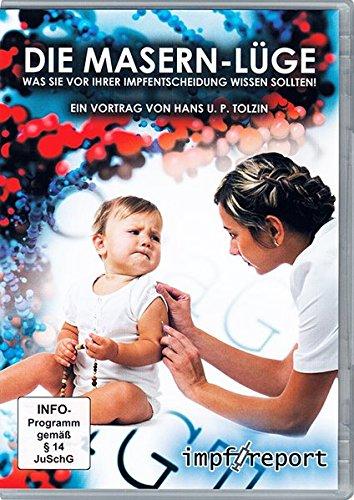 Die Masern-Lüge: Was Sie vor Ihrer Impfentscheidung unbedingt beachten sollten