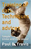 Training of cats: Techniques and advices : Simple tricks and new ideas!