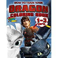 How To Train Your Dragon Coloring Book: Parts 1-3 How To Train Your Dragon Jumbo Coloring Book, 45 High Quality Images, How to Train Your Dragon 1, 2, 3, The Hidden World Coloring Book