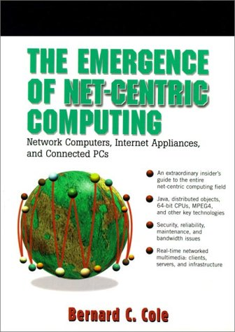 the-emergence-of-net-centric-computing-network-computers-internet-appliances-and-connected-pcs