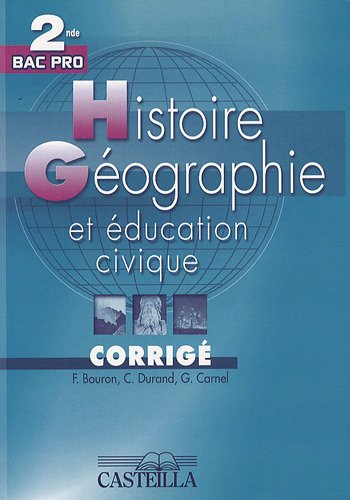 Histoire géographie et éducation civique 2e Bac Pro : Corrigé