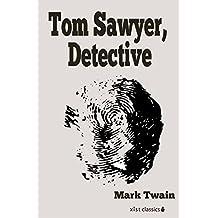 Tom Sawyer, Detective (Xist Classics)