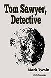 Tom Sawyer, Detective (Xist Classics) (English Edition)