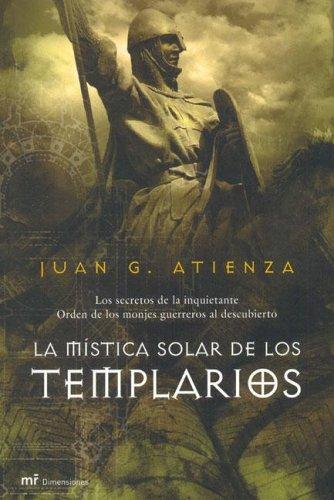 La mística solar de los templarios (MR Dimensiones) por Juan García Atienza