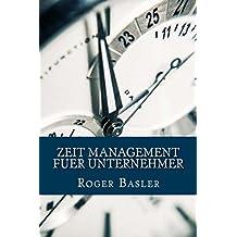 Zeit Management fuer Unternehmer: 25 Tipps und Tools die ich wirklich nutze