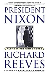 President Nixon: Alone in the White House by Richard Reeves (2002-11-04)