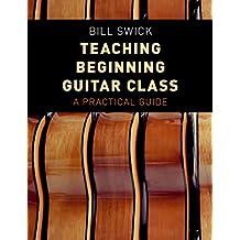 Teaching Beginning Guitar Class: A Practical Guide