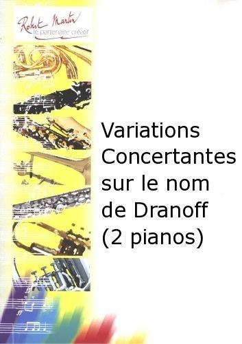 ROBERT MARTIN LEGRAND M    VARIATIONS CONCERTANTES SUR LE NOM DE DRANOFF (2 PIANOS)