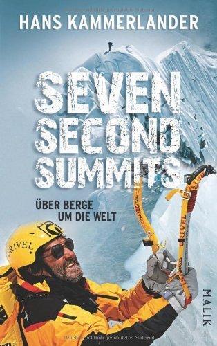 Seven Second Summits: Über Berge um die Welt von Kammerlander. Hans (2012) Gebundene Ausgabe