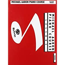 Michael Aaron Piano Course: Lessons Grade 3 by Michael Aaron (1994-02-01)