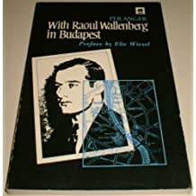 With Raoul Wallenberg in Budapest by Per Anger (1981-04-01)