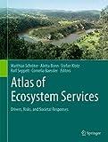 Atlas of Ecosystem Services: Drivers, Risks, and Societal Responses