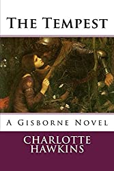 The Tempest: A Gisborne Novel (The Gisbornes Book 1)