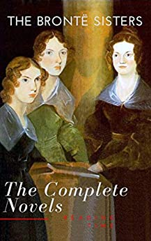 The Brontë Sisters: The Complete Novels (English Edition) de [Brontë, Anne, Brontë, Charlotte, Brontë, Emily, Time, Reading]
