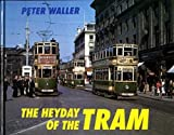 The Heyday of the Tram: v. 1