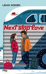 Next stop : Love - Leah Konen - Babelio