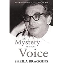 Mystery Behind the Voice: A Biography of Alfred Wolfsohn
