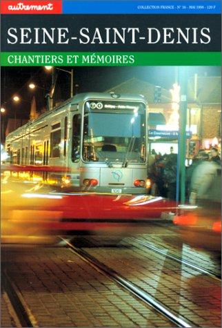 Seine-Saint-Denis. Chantiers et mémoires