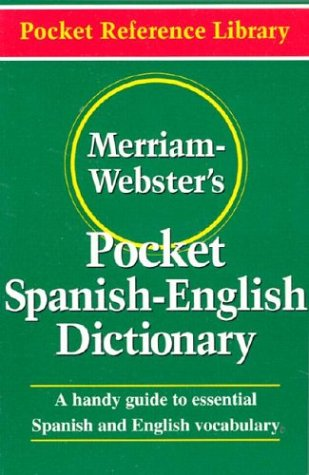 Merriam Webster's Pocket Spanish-English Dictionary (Pocket Reference Library)
