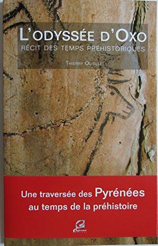 Odyssée d Oxo - Recit des Temps Prehistoriques par Oueille Thierry