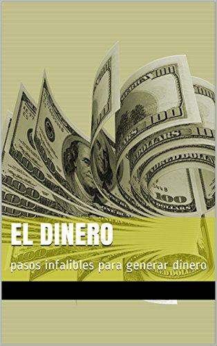 el dinero: pasos infalibles para generar dinero de [QUIROZ GUTIERREZ, ARMANDO]