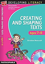 Creating and Shaping Texts: Ages 7-8 (100% New Developing Literacy)