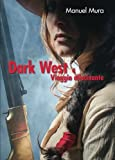 Viaggio allucinante. Dark west: Dark West vol.4: Viaggio allucinante