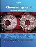 Chronisch gesund (Prinzipien einer Gesundheitspraxis)