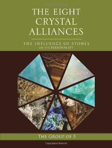 the-eight-crystal-alliances-the-influence-of-stones-on-the-personality-by-the-group-of-5-june-282011