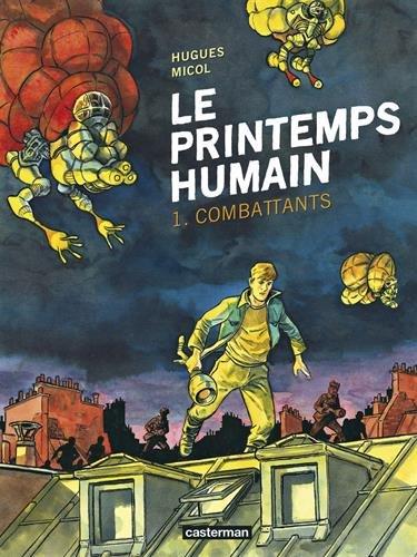Le Printemps humain, Tome 1 : Combattants