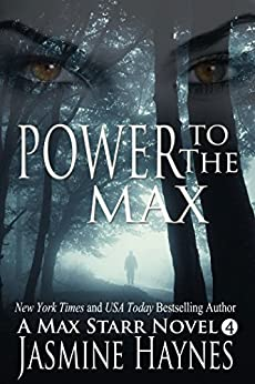 Power to the Max ( Max Starr Series, Book 4, a paranormal romance mystery) by [Haynes, Jasmine]