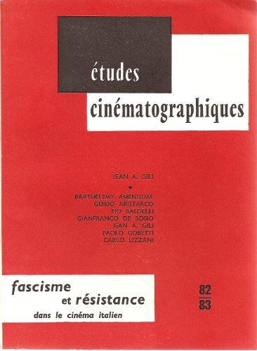 Etudes cinematographiques- Fascisme et Resistance Dans Le Cinema Italien