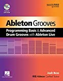 Ableton Grooves: Programming Basic and Advanced Drum Grooves with Ableton Live (Quick Pro Guides)