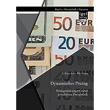 Dynamisches Pricing: Ertragswirkungen einer proaktiven Preispolitik