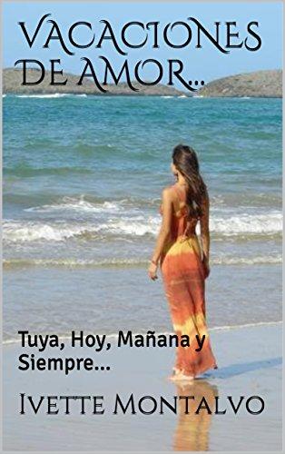 Vacaciones de Amor...: Tuya, Hoy, Mañana