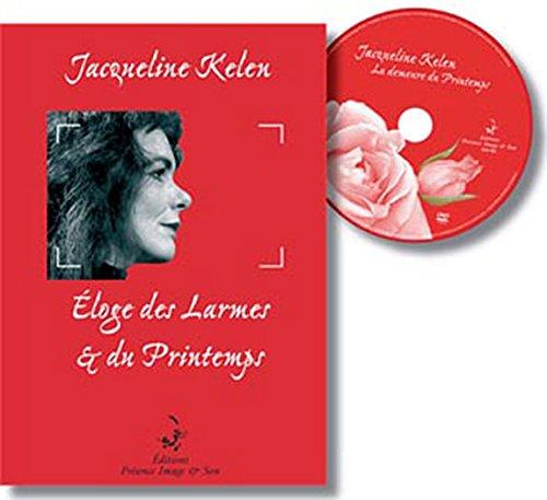 Eloge des larmes et du printemps (avec DVD) par Jacqueline Kelen