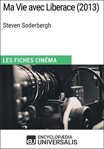 Ma Vie avec Liberace de Steven Soderbergh: Les Fiches Cinéma d'Universalis par Encyclopaedia Universalis