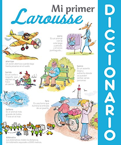 Mi Primer Diccionario Larousse (Larousse - Infantil / Juvenil - Castellano - A Partir De 8 Años) por Larousse Editorial