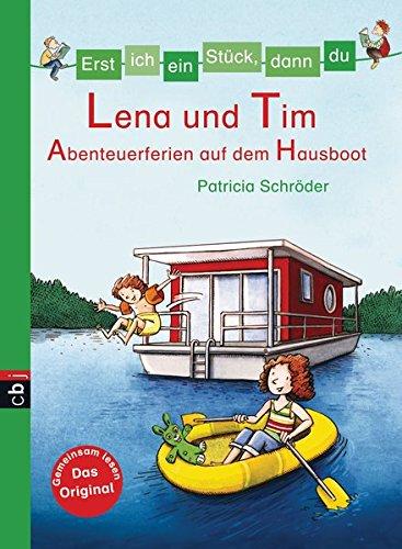 Erst ich ein Stück, dann du - Lena und Tim - Abenteuerferien auf dem Hausboot (Erst ich ein Stück... Das Original, Band 29)