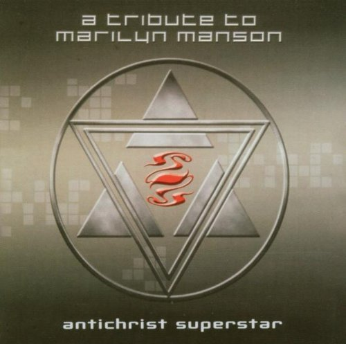 Antichrist Superstar: A Tribute To Marilyn Manson by Various Artists (2003-02-17)