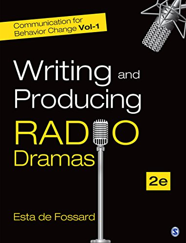 Communication for Behavior Change: Volume I: Writing and Producing Radio Dramas (English Edition) por Esta de Fossard