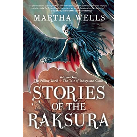 Stories of the Raksura: Volume One: The Falling World & the Tale of Indigo and Cloud: 1