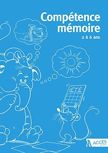 Competence mémoire 2 a 6 ans (2017) par Gérard Brasseur