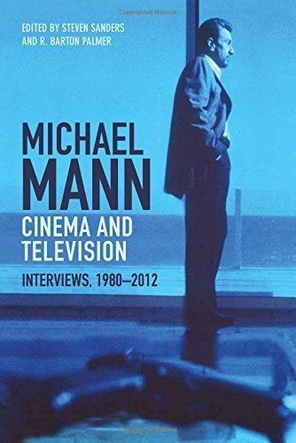 Michael Mann Cinema And Television: Interviews, 1980-2012 by Steven Sanders (2014-08-31)