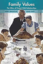 Family Values: The Ethics of Parent-Child Relationships by Harry Brighouse (2016-08-02)