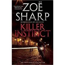 Killer Instinct (Charlie Fox Thrillers (Busted Flush Press)) by Zoe Sharp (2010-06-01)
